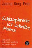 »Schizophrenie ist scheiße, Mama!«