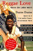 (wahre Geschichte) Reggae Love-wenn die Liebe weint. Sammelband (1&2): Drei weiße Frauen, ein schwarzer Mann -Bd 1: Die lustige und spannende Suche nach ... Bd 2: Der dramatische (Reggae Love Serie)