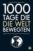 1000 Tage, die die Welt bewegten