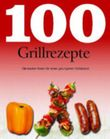 100 Rezepte Grillen