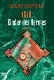 1610: Die Kinder des Hermes