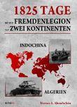 1825 Tage - Mit der Fremdenlegion auf zwei Kontinenten: Indochina- und Algerienkrieg 1952 - 1957 von Abendschön. Werner (2013) Broschiert