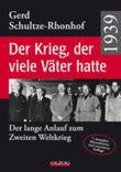 1939 – Der Krieg, der viele Väter hatte