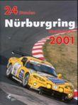 24h Rennen Nürburgring. Offizielles Jahrbuch zum 24 Stunden Rennen auf dem Nürburgring / 24 Stunden Nürburgring Nordschleife 2001