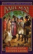 Napoleons letzte Liebe (Die Liebe des Ulanen (Band 2 von 5))