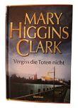 Vergiss die Toten nicht. Mary Higgins Clark. Weltbild-SammlerEditionen
