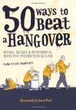 50 Ways to Beat a Hangover