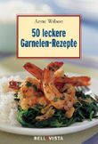 50 leckere Garnelen Rezepte. Mini-Kochbücher