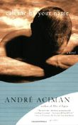 Call Me by Your Name[ CALL ME BY YOUR NAME ] By Aciman, Andre ( Author )Jan-22-2008 Paperback