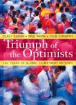 { TRIUMPH OF THE OPTIMISTS: 101 YEARS OF GLOBAL INVESTMENT RETURNS } By Dimson, Elroy ( Author ) [ Feb - 2002 ] [ Hardcover ]