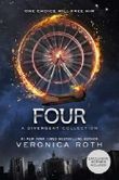 Four: A Divergent Collection by Roth, Veronica (2014) Hardcover