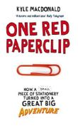 One Red Paperclip: How a Small Piece of Stationery Turned into a Great Big Adventure: Written by Kyle MacDonald, 2007 Edition, Publisher: Ebury Press [Paperback]