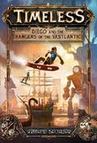 Diego and the Rangers of the Vastlantic (Timeless, Band 1)