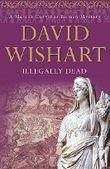 Illegally Dead (Marcus Corvinus Mystery)