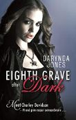 Eighth Grave After Dark: Number 8 in series (Charley Davidson)
