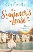 Summer's Lease: Escape to paradise with this swoony summer romance: (Shakespeare Sisters)