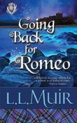 Going Back for Romeo: A Highlander Time Travel Romance (A Muir Witch Project) (Volume 1)