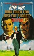 How Much for Just the Planet? (Star Trek, Book 36)