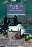 Bats in the Belfry: A London Mystery (British Library Crime Classics)