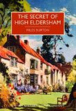 Secret of High Eldersham (British Library Crime Classics)
