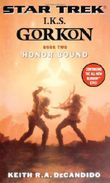 I.K.S. Gorkon: Honor Bound Bk. 2 (Star Trek: I.K.S. Gorkon)