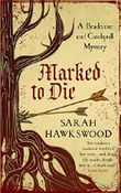 Marked to Die (Bradecote and Catchpoll)