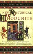 The Mammoth Book of New Historical Whodunnits: A New Collection of Captivating Murder Mysteries from Ages Past, by Steven Saylor, Michael Jecks, Philip Goode