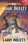 The Magic Bullet: A Locked Room Mystery Featuring Shadwell Rafferty and Sherlock Holmes (Minnesota Mysteries (Hardcover))