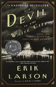 The Devil in the White City. Murder, Magic, and Madness at the Fair That Changed America