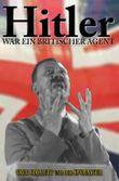 Hitler war ein Britischer Agent