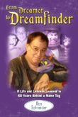 From Dreamer to Dreamfinder: A Life and Lessons Learned in 40 Years Behind a Name Tag