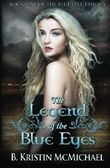 The Legend of the Blue Eyes: Book One of the Blue Eyes Trilogy (Volume 1)