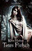 Totes Fleisch: (Buch Eins der zweiten Staffel der Kiera Hudson-Reihe) (Kiera Hudson-Reihe - Zweite Staffel 1)
