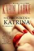 Die Chroniken der Katrina: Gesamtausgabe (Teil 1-4) + Bonus-Story