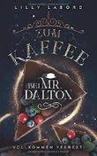 Zum Kaffee bei Mr. Dalton: Vollkommen verhext!