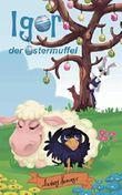 Igor, der Ostermuffel