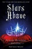 Stars Above: A Lunar Chronicles