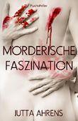Mörderische Faszination - Psychothriller