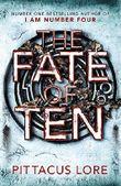 The Fate of Ten: Lorien Legacies Book 6