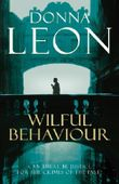 Wilful Behaviour: (Brunetti 11) (Commissario Brunetti)