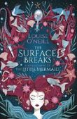 The Surface Breaks - a reimagining of The Little Mermaid