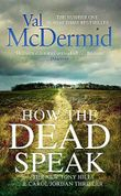 How the Dead Speak (Tony Hill and Carol Jordan, Band 11)