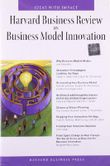 Harvard Business Review on Business Model Innovation (Harvard Business Review Paperback Series)