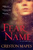 Fear Has a Name: A Novel (The Crittendon Files Book 1)