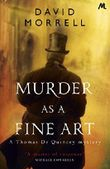 Murder as a Fine Art: Thomas and Emily De Quincey 1 (Thomas De Quincey mysteries)