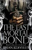The Last Mortal Bond (Chronicles of the Unhewn Throne)