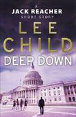 Deep Down (A Jack Reacher short story) (Jack Reacher Short Stories Book 2)
