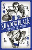 Spellslinger 2: Shadowblack: Book Two in the page-turning SPELLSLINGER fantasy series