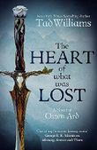 The Heart of What Was Lost: A Novel of Osten Ard (Memory, Sorrow & Thorn)
