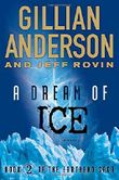 A Dream of Ice: Book 2 of the Earthend Saga